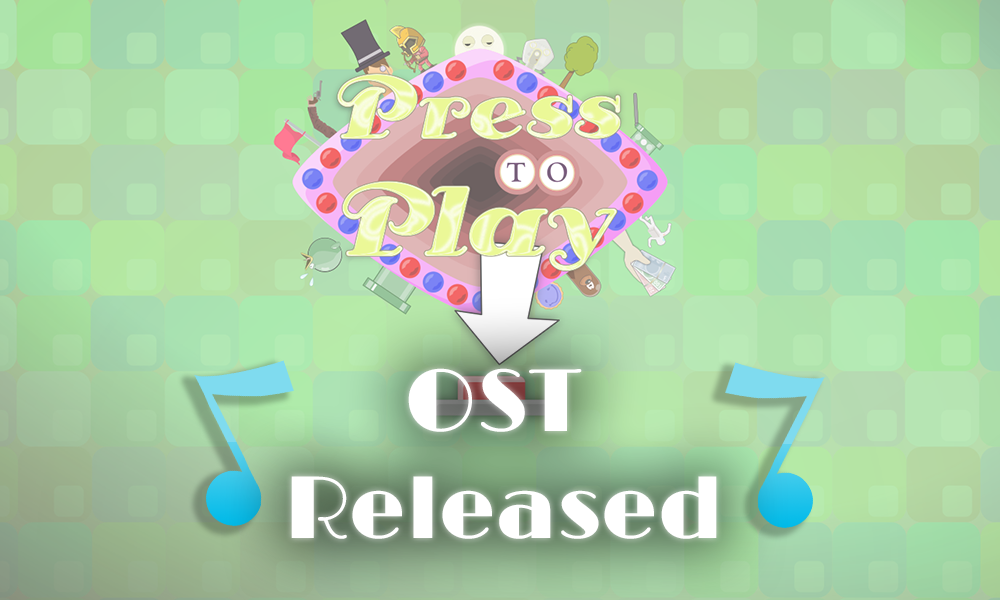 Press To Play OST + News!